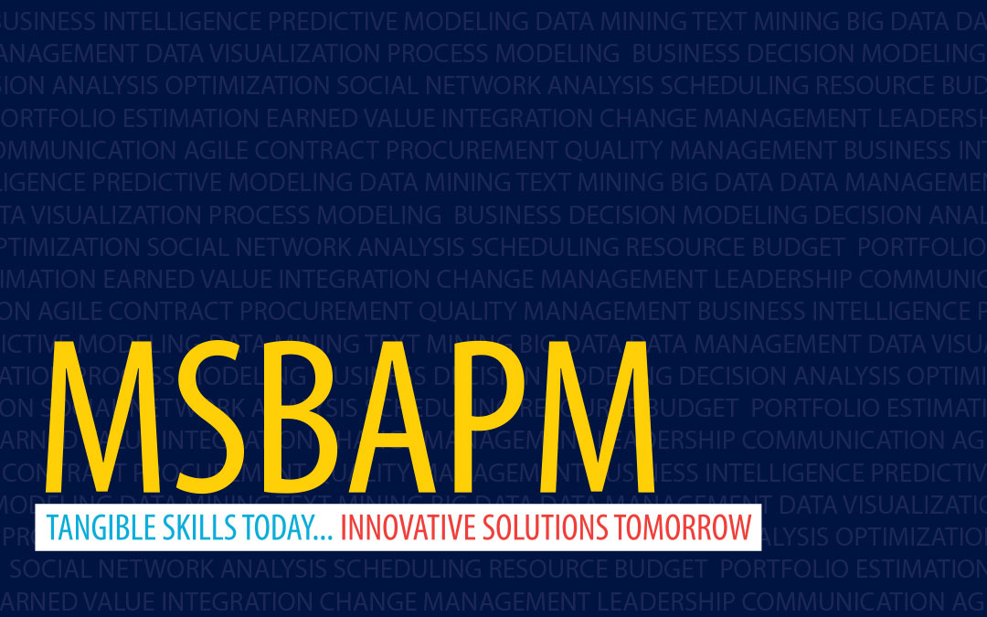 UConn MSBAPM - Tangible Skills Today... Innovative Solutions Tomorrow.