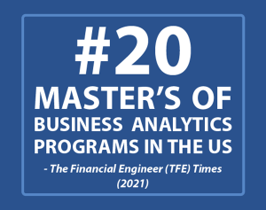 Top 20 Master's of business analytics MSBA programs in the United States by the The Financial Engineer TFE Times 2021